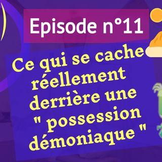 """11: ce qui se cache réellement derrière une """"possession démoniaque"""""""
