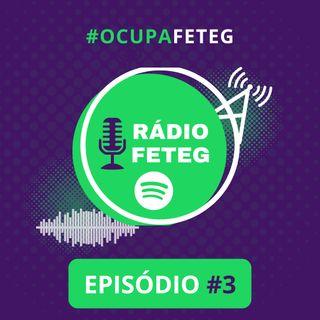 #3 A voz da Cultura - #OcupaFETEG