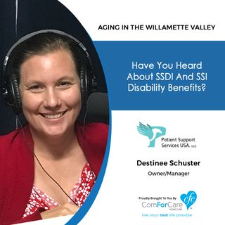 9/3/19: Destinee Schuster of Patient Support Services USA | All about SSDI and SSI disability benefits | Aging in the Willamette Valley