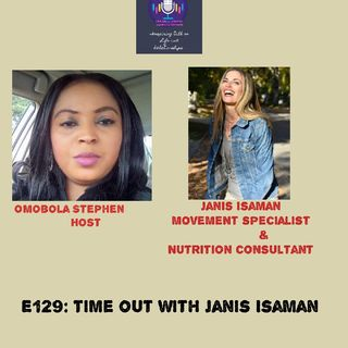E129: Time Out With Janis Isaman