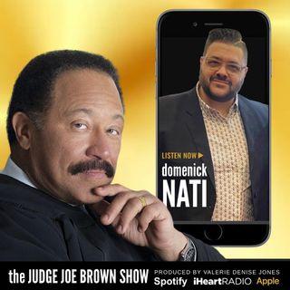 The Domenick Nati Radio Show/Judge Joe Brown