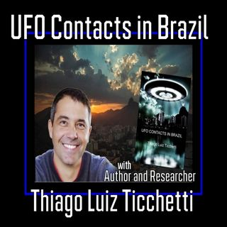 UFO Contacts in Brazil with author Thiago Ticchetti