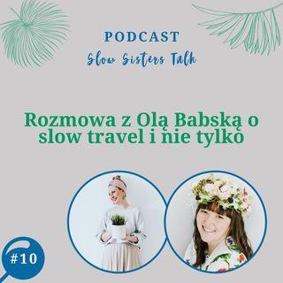 #10 Rozmowa z Olą Babską  o slow travel i nie tylko