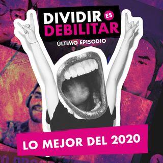 Dividir es Debilitar: Episodio Final 2020