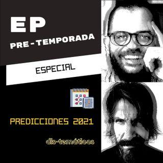 🔮🧙♂️ EP PreTemporada: #Predicciones2021