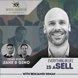 WBP - Everything In Life Is A Sell with Benjamin Inman