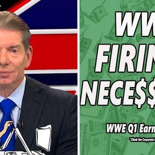 Were WWE Firings Necessary? WWE Q1 Earnings Call 2020