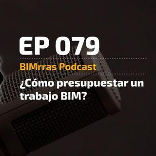 079 ¿Cómo presupuestar un trabajo BIM?