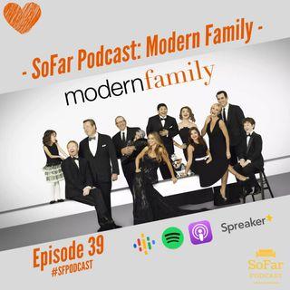 Ep. 39 - Modern Family