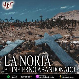 """La Noria: """"El infierno abandonado"""""""