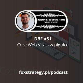 DBF #51: Core Web Vitals w pigułce [MARKETING]