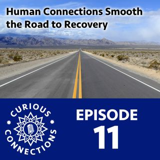 Human Connections Smooth the Road to Recovery