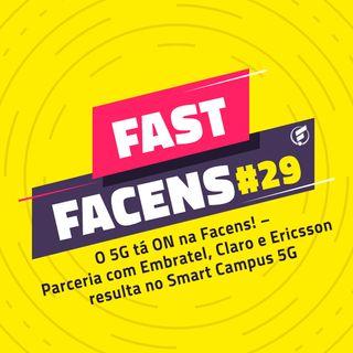 FAST Facens #29 O 5G tá ON na Facens! – Parceria com Embratel, Claro e Ericsson resulta no Smart Campus 5G