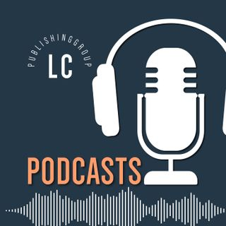 LC Publishing Podcasts