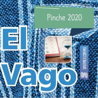El Vago #20 - Pinche 2020