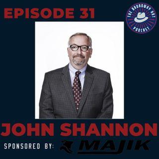 Ep. 31- John Shannon
