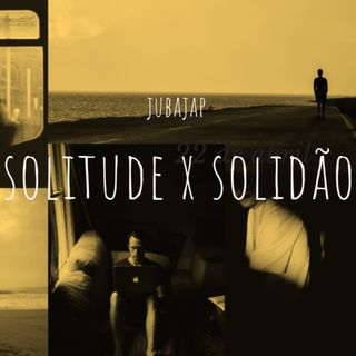 Solitude X Solidão