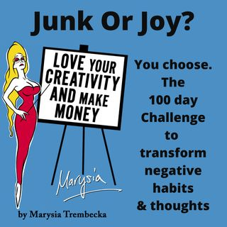 6. Junk Or Joy?  You Choose. A 100 day challenge to transforming your actions, thoughts and headspace.