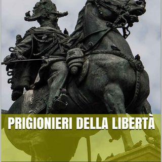 Prigionieri della libertà