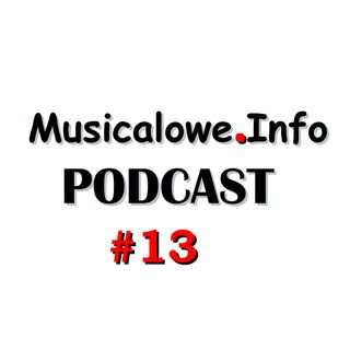 #13 Musicale wracają na sceny. Wraca nasz podcast