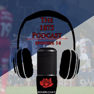 1875 Podcast - Episode 14 - Blackburn Rovers Podcast - It's Christmas