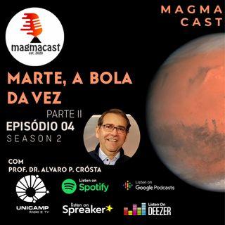 s02ep04 - Marte, a bola da vez (Parte II) - Com Dr. Alvaro Crósta