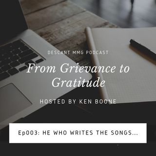 Ep003: He Who Writes the Songs (Writes the Blog)