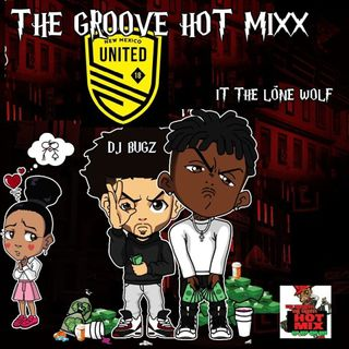 THE GROOVE HOT MIXX PODCAST RADIO JT THE LONE WOLF N DJ BUGZ