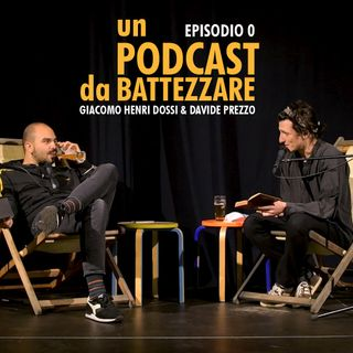 EP. 0 // Un Podcast da Battezzare
