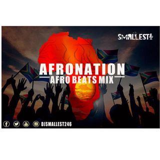 AFRONATION AFROBEATS MIX