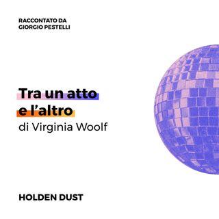Tra un atto e l'altro di Virginia Woolf raccontato da Giorgio Pestelli