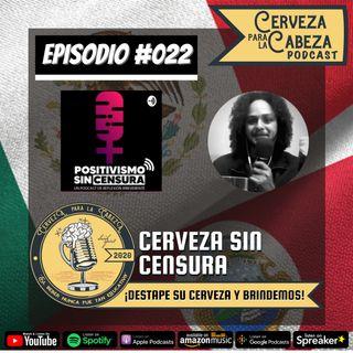 """Episodio 022, """"Cerveza sin censura"""""""