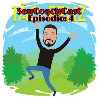 Episódio #4 - SeuCoachCast