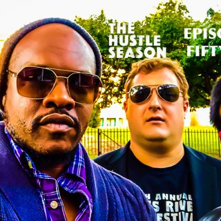 The Hustle Season 2: EPISODE FIFTY!!!!