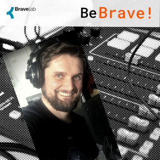 Be Brave! 001 - Startujemy! Czyli o czym, dlaczego i dla kogo?
