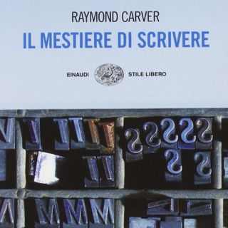 Il mestiere di scrivere - Raymond Carver