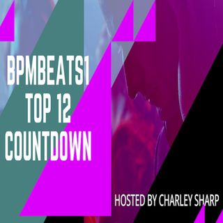 BpmBeats1 Top 12 Hosted By Charley Sharp Featuring Lizzy Small