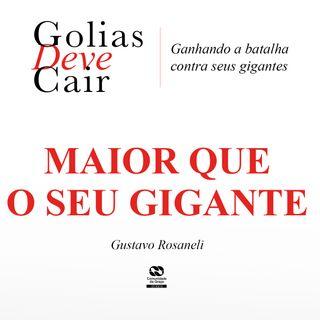 MAIOR DO QUE O SEU GIGANTE // Gustavo Rosaneli