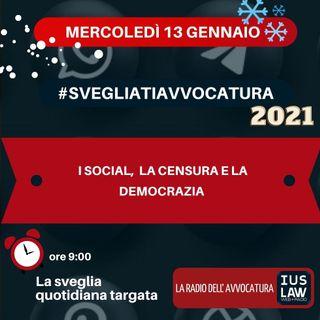 I SOCIAL, LA CENSURA E LA DEMOCRAZIA – #SVEGLIATIAVVOCATURA