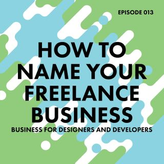 13. How to Name Your Freelance Business