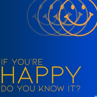 If You're Happy, Do You Know It?