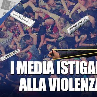 I media istigano alla violenza - Il Controcanto - Rassegna stampa del 2 Settembre 2021