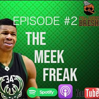 Full Court Bresh EP.2 - The Meek Freak