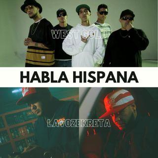Habla Hispana con Lavozekreta y de estreno con la West Gold
