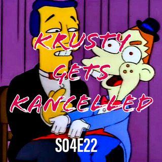 46) S04E22 (Krusty Gets Kancelled)