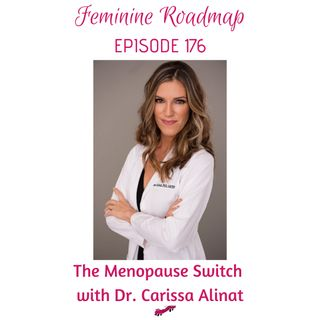 FR Ep #176 The Menopause Switch with Dr Carissa Alinat