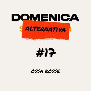 #18 - Ossa Rosse - 13/07/20