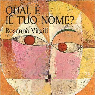 """Rosanna Virgili """"Qual è il tuo nome?"""""""