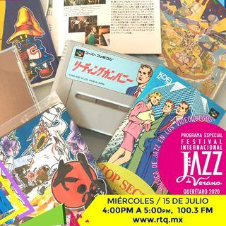 245 - ESPECIAL Jazz en los Videojuegos conmemorando el Festival Int. de Jazz de Verano Qro.