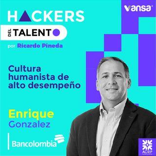 031. Cultura humanista de alto desempeño- Enrique Gonzalez (Bancolombia)  -  Lado B